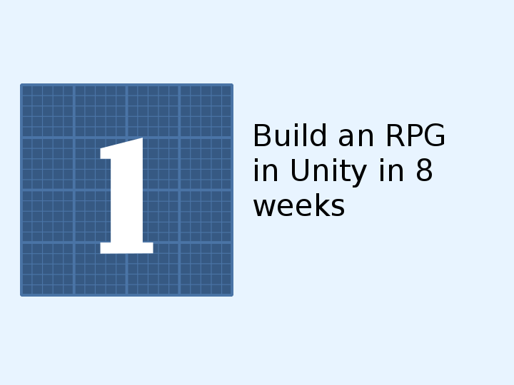 Square One Clubs - Build an RPG in Unity in 8 weeks (Week 8
